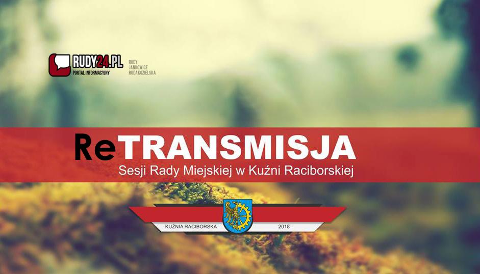 Retransmisja VI/2019 Sesji Rady Miejskiej w Kuźni Raciborskiej